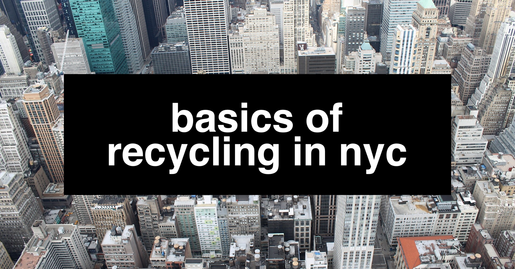 Basics of Recycling in New York City - Upcycle.nyc